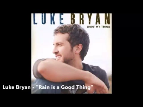 Lyrics - Luke Bryan - Rain is a Good Thing