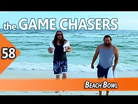 The Game Chasers Ep 58 - Beach Bowl
