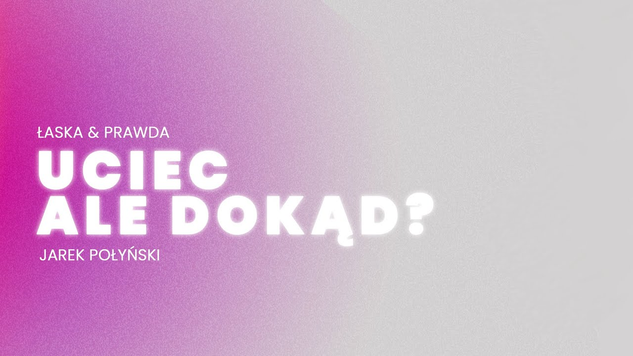 UCIEC, ALE DOKĄD? | JAREK POŁYŃSKI | 08.11.2020