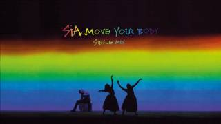 Sia Move Your Body (Single Mix) [Audio]