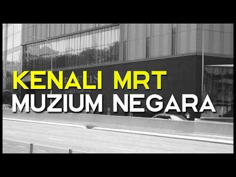 Kenali MRT Muzium Negara