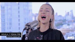 ¡Estreno! Fenna Frei - Águila (Korg Sessions 2019)