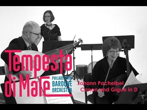 Johann Pachelbel - Canon & Gigue in D (Baroque Instruments); Tempesta di Mare