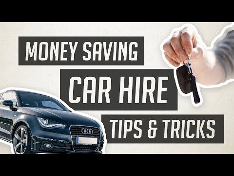 Save Money On Car Hire | Tips & Tricks To Avoid Rip-off Fees