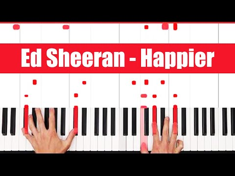 Happier Ed Sheeran Piano Tutorial - EASY