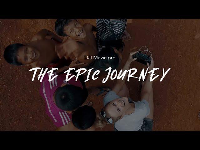 The epic journey | DJI MAVIC PRO