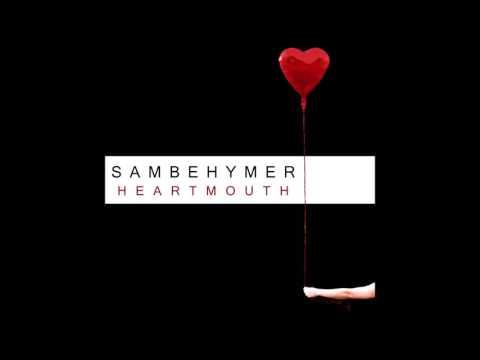 Клип Sam Behymer - Heartmouth