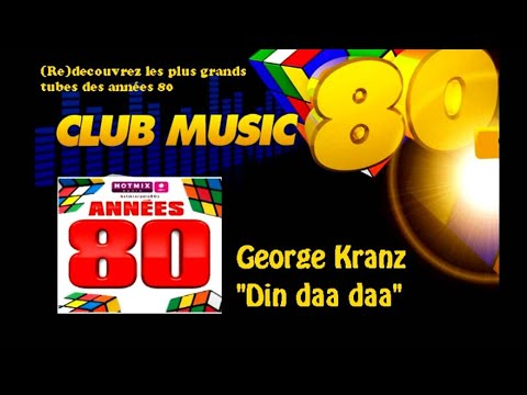 George Kranz  Din daa daa  ClubMusic80s