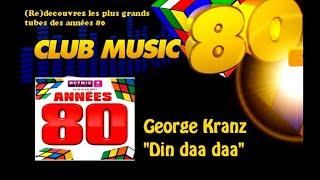 George Kranz - Din daa daa - ClubMusic80s