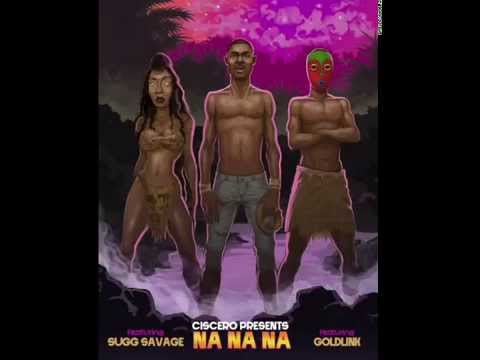 Ciscero - Na Na Na (feat. GoldLink & Sugg Savage)