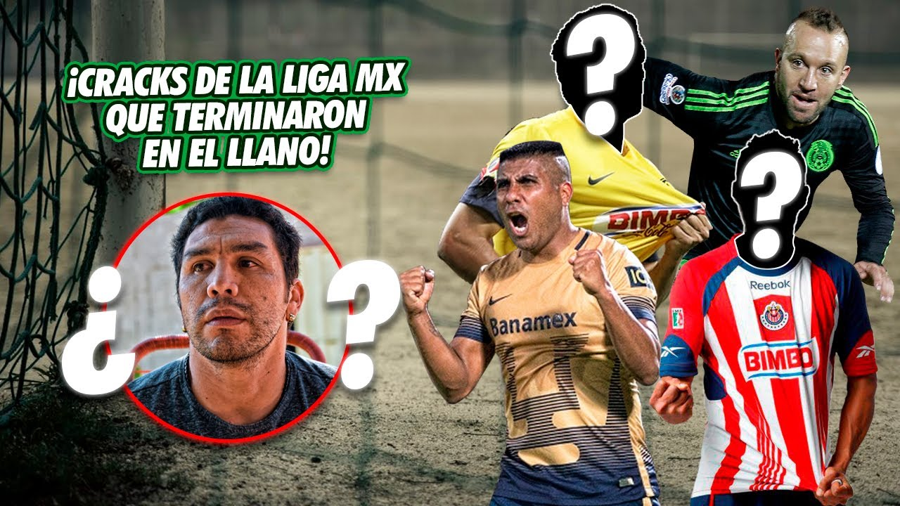 13 GRANDES jugadores de la Liga MX que TERMINARON JUGANDO en el LLANO