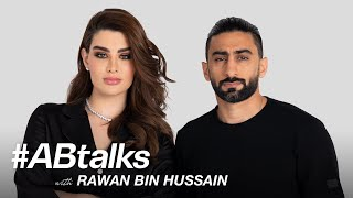 #ABtalks with Rawan Bin Hussain - مع روان بن حسين | Chapter 60