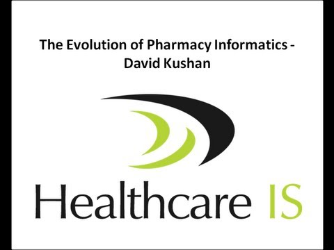 The Evolution of Pharmacy Informatics - David Kushan, Health
