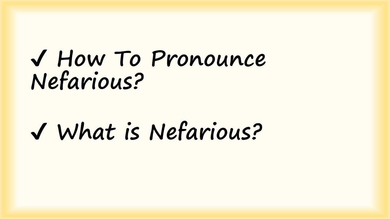 ✔️ How to Pronounce Nefarious and What is Nefarious? By Video Dictionary