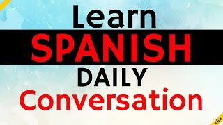Spanish Listening Practice ||| Easy Spanish Conversation
