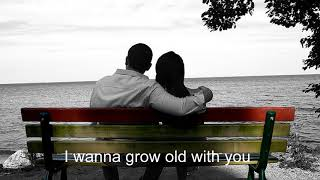 I Wanna Grow Old With You - Westlife (Lyrics)