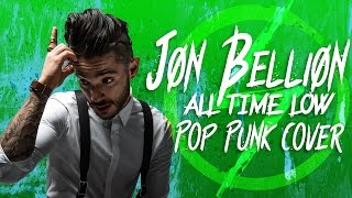 Download Jon Bellion - All Time Low (Punk Goes Pop Style Cover)