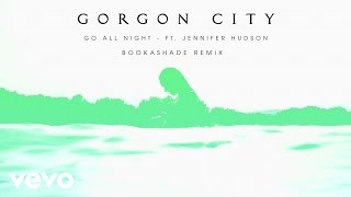 Gorgon City - Go All Night (Booka Shade Remix) ft. Jennifer Hudson