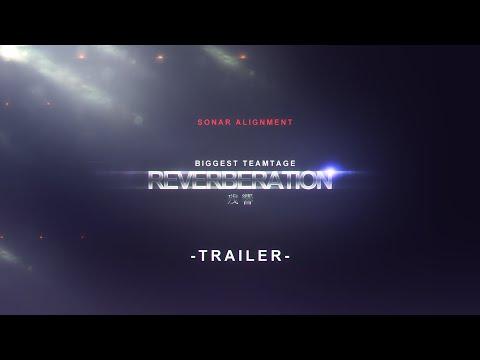 """Sonar Big Teamtage """"REVERBERATION"""" Trailer By Z1KU"""