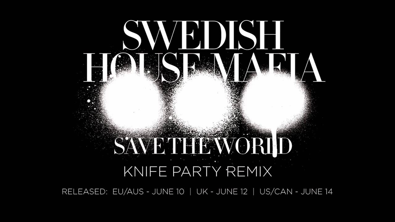 Swedish House Mafia - Save The World (Knife Party Remix ...