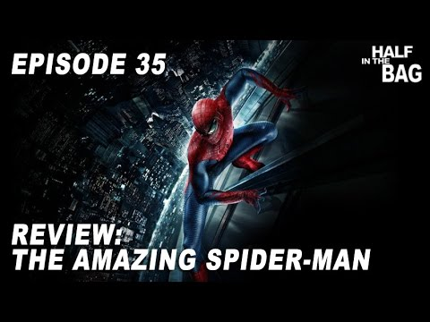 Half in the Bag Episode 35: The Amazing Spiderman