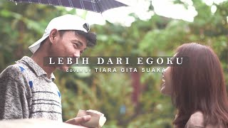 Download LEBIH DARI EGOKU - MAWAR DE JONGH (VIDEO LIRIK) COVER BY TIARA GITA