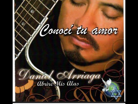 DANIEL ARRIAGA: CONOCI TU AMOR (CANTO ORIGINAL)