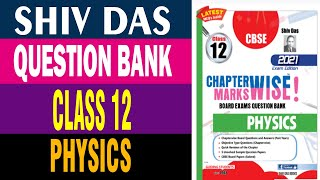 Shiv Das Class 12 Physics Salient Features Book Review Board Exam 2021