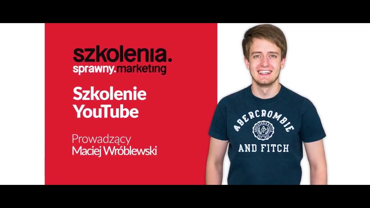 Szkolenie Video Marketing + YouTube • Maciej Wróblewski