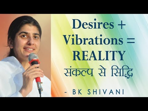 Desires + Vibrations = REALITY: Ep 10 Soul Reflections: BK Shivani (English Subtitles)