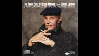 The Other Side Of Round Midnight featuring Dexter Gordon (full album)