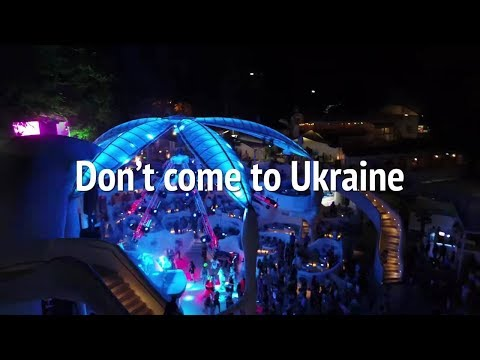 *** DONT COME TO UKRAINE *** TRAVEL WARNING ***