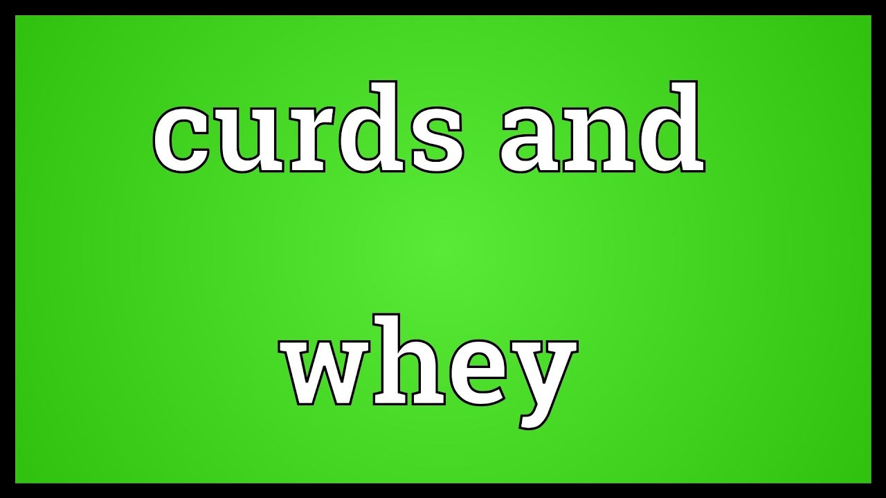Curds and whey Meaning - YouTube