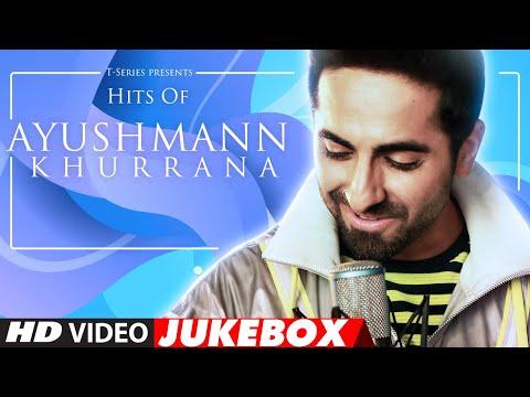 Birthday Special: Hits of Ayushmann Khurrana   Video Jukebox   Latest Hindi Songs   T-Series