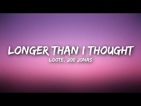 Loote - Longer Than I Thought (Lyrics) ft. Joe Jonas