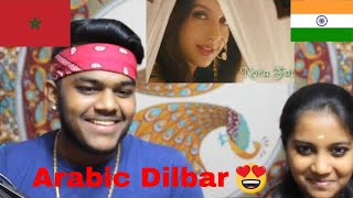 Dilbar Arabic Version REACTION | Fnaire Feat. Nora Fatehi