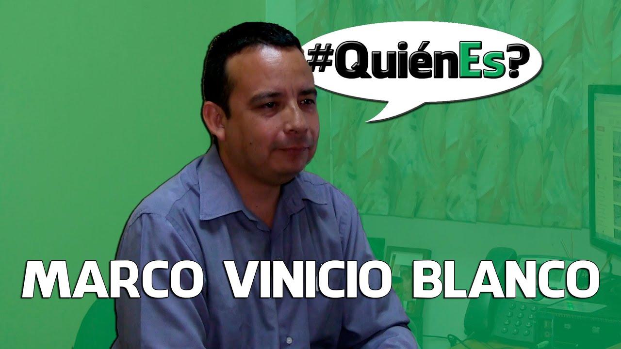 #QuiénEs Marco Vinicio Blanco