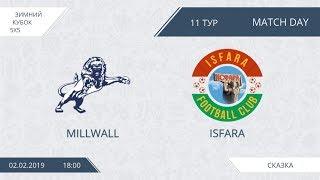Millwall 8:3 Isfara, 11 тур