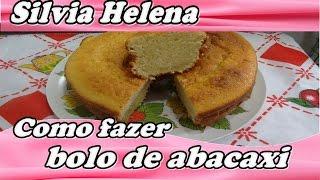 Bolo de abacaxi – POR SILVIA HELENA