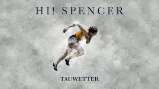 Hi! Spencer – Tauwetter (Lyrics)