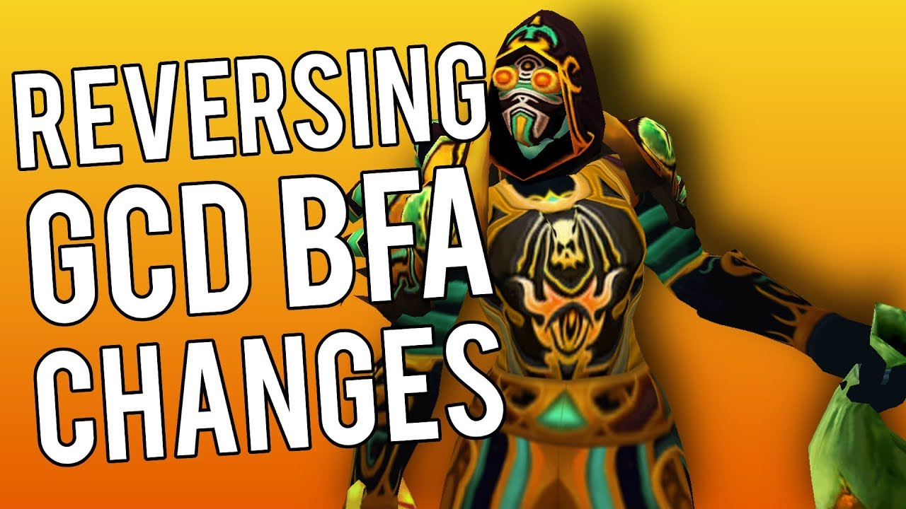 BLIZZARD REVERSES GCD CHANGES ON SOME ABILITIES - WoW: Battle For Azeroth