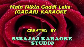 Main Nikla Gaddi Leke (GADAR) Paid_Karaoke SAMPLE