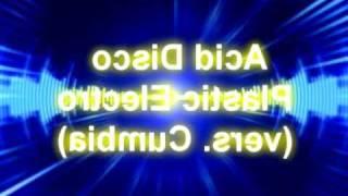 Acid Disco Plastic Electro (Vers. Cumbia)