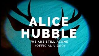 ALICE HUBBLE: We Are Still Alone (Bot22)