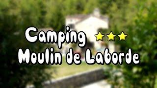 Camping(Frankrijk Vakantie Zuid) Moulin de Laborde Lot, Dordogne
