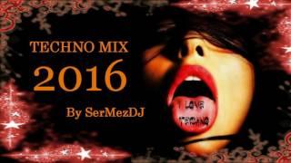 [TECHNO 2016] Best Electronic Techno Mix 2016 - (By SerMezDJ)