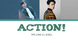 DPR LIVE - Action! (feat. GRAY) Lyrics [Han| Rom| Eng]