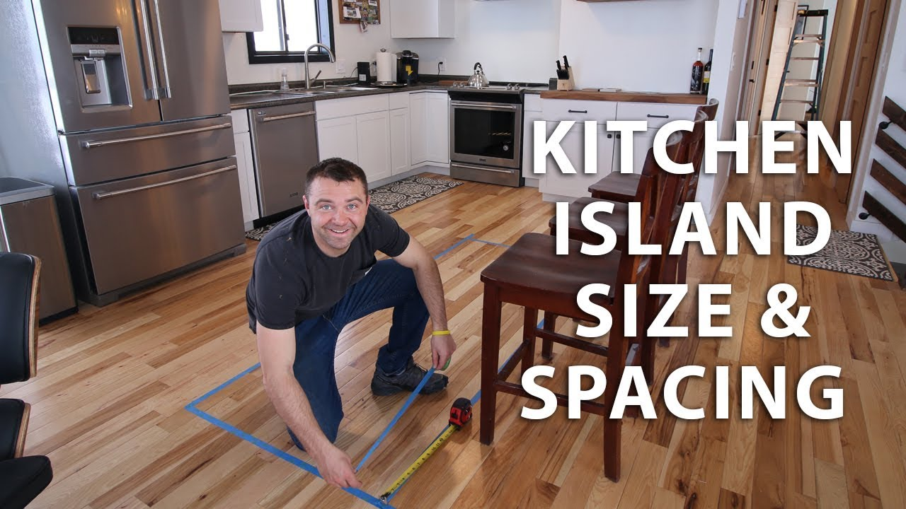 Kitchen Island Size And Spacing Ideas Youtube
