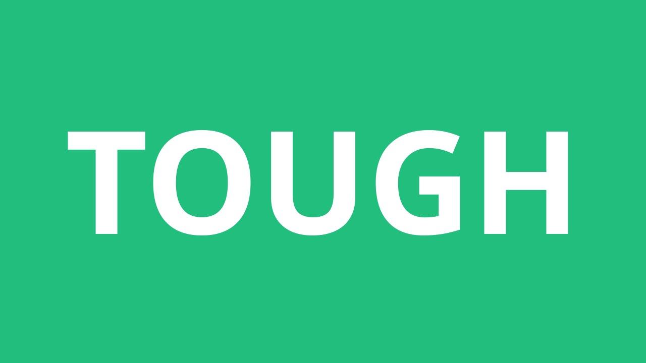 How To Pronounce Tough - Pronunciation Academy