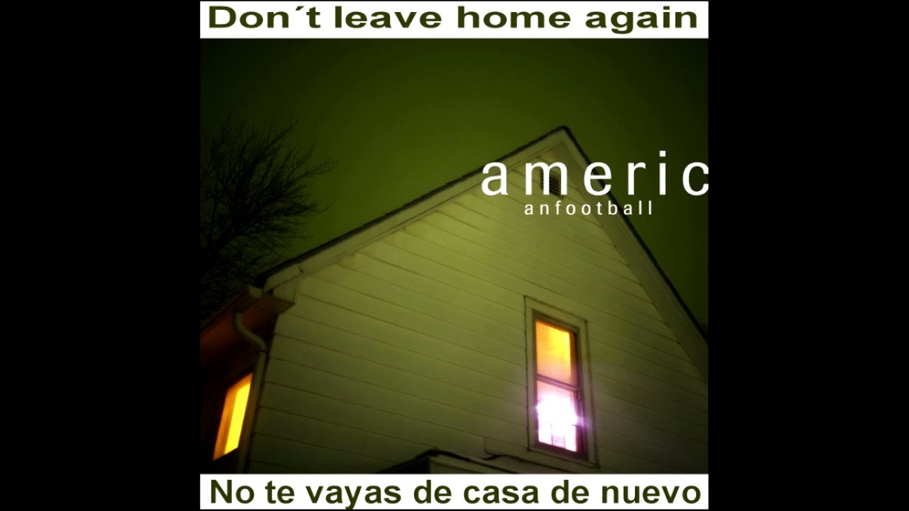 american-football-stay-home-lyrics-subtitulado-elruidothenoiseii
